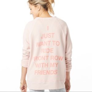 SoulCycle I Just Want to Ride Front Row Sweatshirt